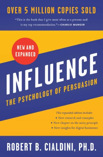 Influence, New and Expanded: The Psychology of Persuasion by Robert B. Cialdini, PhD