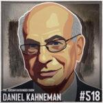 518: Daniel Kahneman | When Noise Destroys Our Best of Choices