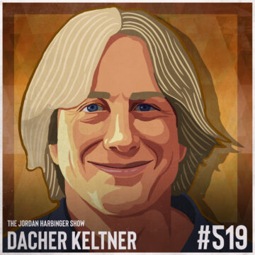 519: Dacher Keltner   The Power Paradox