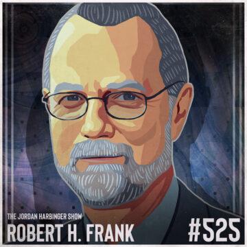 525: Robert H. Frank   The Myth of Meritocracy