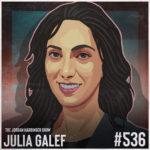 536: Julia Galef | Why Some People See Things Clearly and Others Don't