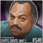 540: Daryl Davis | A Black Man's Odyssey in the KKK Part Two