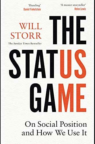 The Status Game: On Social Position and How We Use It by Will Storr