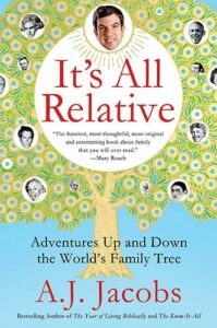 It's All Relative: Adventures Up and Down the World's Family Tree by A.J. Jacobs