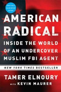 American Radical: Inside the World of an Undercover Muslim FBI Agent by Tamer Elnoury and Kevin Maurer